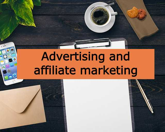 Advertising and affiliate marketing