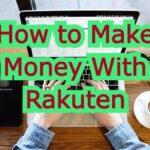 How to Make Money With Rakuten 2021/2022 (Ebates) | Top Tips