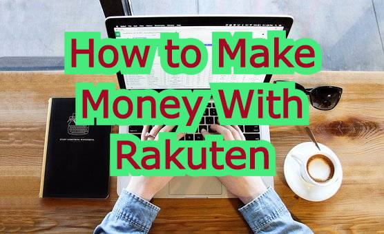 How to make extra income with Rakuten